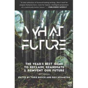Bosch What Future: The Year's Best Ideas to Reclaim, Reanimate & Reinvent Our Future (1944700455)