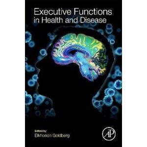 Goldberg, Elkhonon Executive Functions in Health and Disease (0128036761)