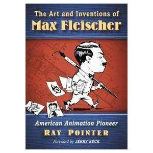 ART Pointer, Ray The Art and Inventions of Max Fleischer (147666367X)