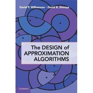 Williamson, David P. The Design of Approximation Algorithms (0521195276)