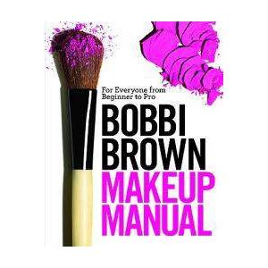 Bobbi Brown Brown, Bobbi Bobbi Brown Makeup Manual: For Everyone from Beginner to Pro (0446581348)
