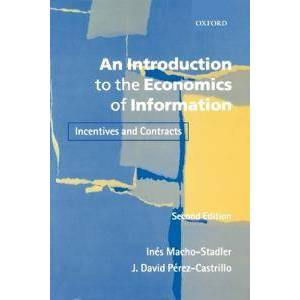 Macho-Stadler, Ines An Introduction to the Economics of Information (0199243255)