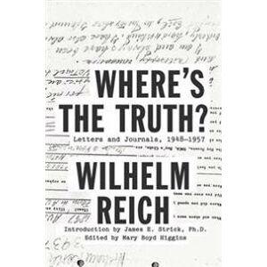 Reich, Wilhelm Where's the Truth? (0374288836)