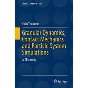 Thornton, Colin Granular Dynamics, Contact Mechanics and Particle System Simulations (3319187104)