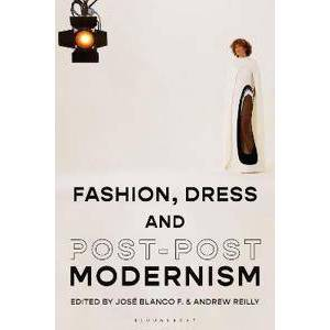 Blanco F., José Blanco Fashion, Dress and Post-postmodernism (1350115169)