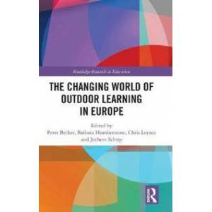 Becker The Changing World of Outdoor Learning in Europe (113804766X)