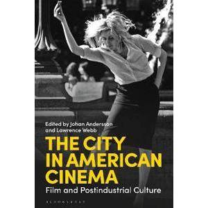 Andersson Johan The City in American Cinema (1350194743)