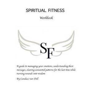 Dell Spiritual Fitness: A Guide to managing your emotions, understanding their messages and clearing unwanted patterns for the last time. (1530422825)