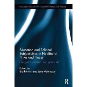 Reimers, Eva Education and Political Subjectivities in Neoliberal Times and Places (1138602043)