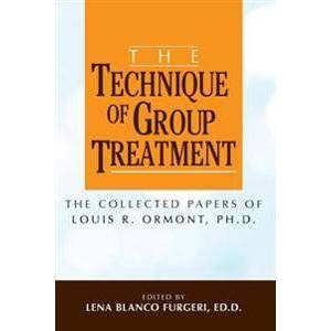 Blanco Furgeri Ed D., Lena Blanco The Technique of Group Treatment: The Collected Papers of Louis R. Ormont, Ph.D. (1519100299)