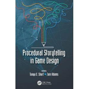 Short, Tanya X. Procedural Storytelling in Game Design (1138595306)