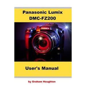 Panasonic Houghton, Graham Panasonic Lumix DMC-FZ200 User's Manual (1494849356)
