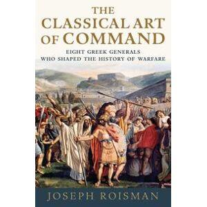 ART Roisman, Joseph The Classical Art of Command (0199985820)