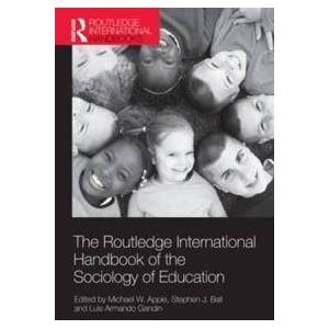 Apple The Routledge International Handbook of the Sociology of Education (0415619963)