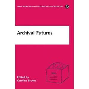 Brown, Caroline Archival Futures (1783301821)