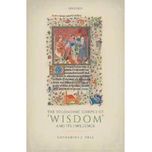 Dell Katharine J. The Solomonic Corpus of 'Wisdom' and Its Influence (0198861567)