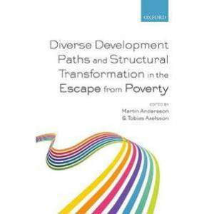 Andersson Martin Diverse Development Paths and Structural Transformation in the Escape from Poverty (0198803702)