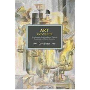 ART Beech, Dave Art And Value: Art's Economic Exceptionalism In Classical, Neoclassical And Marxist Economics (1608466388)