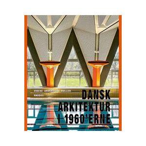 Andersson Møller, Vibeke Andersson Dansk arkitektur i 1960'erne (8779990231)