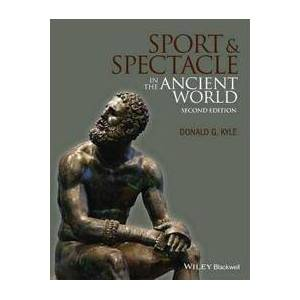 Kyle, Donald G. Sport and Spectacle in the Ancient World (1118613562)