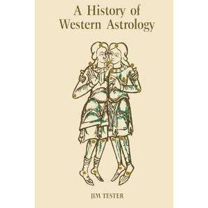 Tester, S.J. A History of Western Astrology (0851152554)