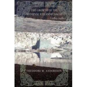 Andersson The Growth of the Medieval Icelandic Sagas (1180-1280) (0801477824)