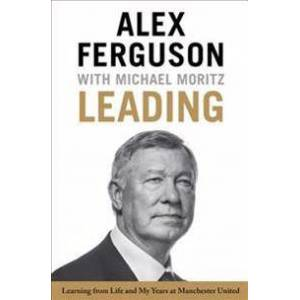Ferguson, Alex Leading: Learning from Life and My Years at Manchester United (0316268089)