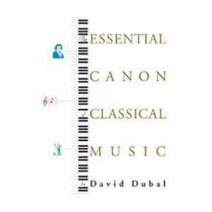 Canon Dubal, David The Essential Canon of Classical Music (0865476640)