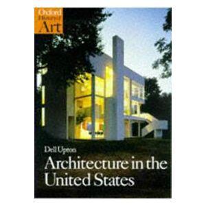 Dell Upton Dell Architecture in the United States (019284217X)