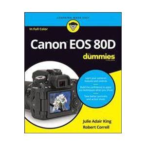 Canon Julie Adair King, King Canon EOS 80D For Dummies (1119291380)