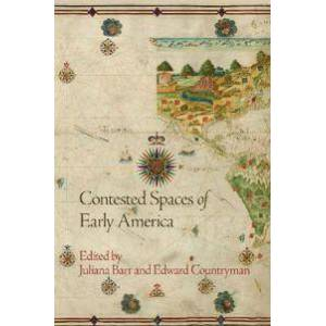 Barr, Juliana Contested Spaces of Early America (0812223993)