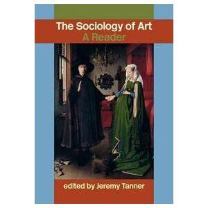 ART Tanner, Jeremy Sociology of Art (0415308836)