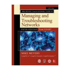 Meyers, Mike Mike Meyers CompTIA Network Guide to Managing and Troubleshooting Networks Fifth Edition (Exam N10-007) (1260128504)