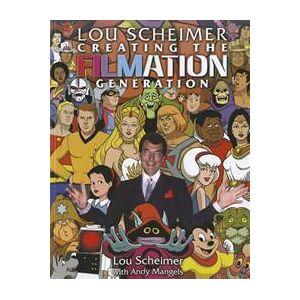 Scheimer, Lou Lou Scheimer: Creating the Filmation Generation (160549044X)