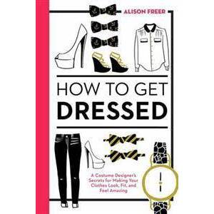 Freer, Alison How To Get Dressed (1607747065)