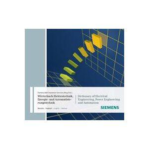Siemens A&D Translation Services Woerterbuch Industrielle Elektrotechnik, Energie- und Automatisierungstechnik / Dictionary of Electrical Engineering, Power Engineering and Automation (3895783153)