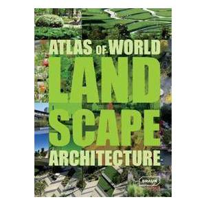 Braun Markus Sebastian Atlas of World Landscape Architecture (3037681667)