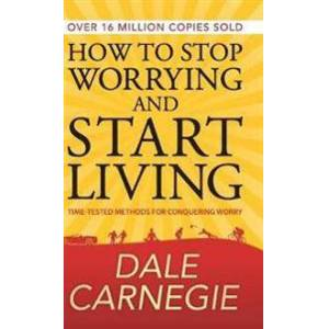 Carnegie, Dale How to Stop Worrying and Start Living (9387669165)