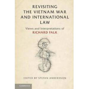 Andersson Stefan Revisiting the Vietnam War and International Law (1108409962)