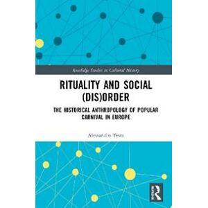 Testa, Alessandro Rituality and Social (Dis)Order (0367617226)