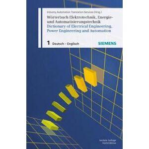 Siemens Wörterbuch Elektrotechnik, Energie- Und Automatisierungstechnik / Dictionary of Electrical Engineering, Power Engineering and Automation, Teil 1 (3895783137)