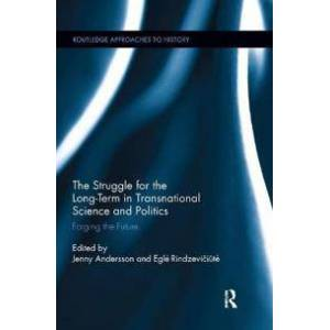 Andersson Jenny The Struggle for the Long-Term in Transnational Science and Politics (0367263823)