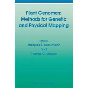 Beckmann, Jacques S. Plant Genomes: Methods for Genetic and Physical Mapping (9401050775)