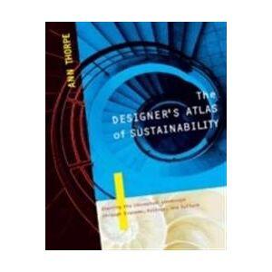 Thorpe, Ann The Designer's Atlas of Sustainability (1597261009)