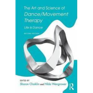 ART Chaiklin, Sharon The Art and Science of Dance/Movement Therapy (1138910333)