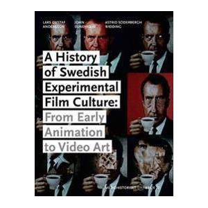 Andersson A History of Swedish Experimental Film Culture: From Early Animation to Video Art (0861966996)