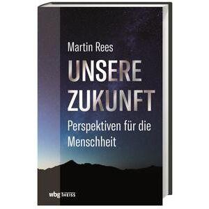 Rees, Martin Unsere Zukunft (3806239703)