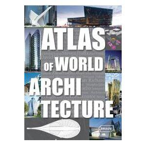 Braun Markus Sebastian Atlas of World Architecture (3037681276)