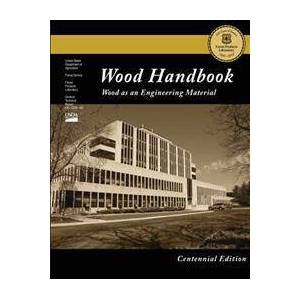 Laboratory, Forest Products Centennial Edition: Wood Handbook: Wood as an Engineering Material (1484859707)
