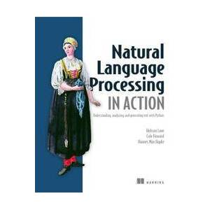 Hobson, Lane Natural Language Processing in Action (1617294632)
